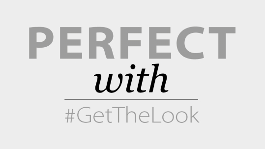 Perfect With #GetTheLook